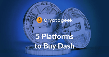 5 Best Platforms Where You Can Buy Dash in 2021