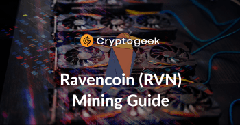 2021 년에 Ravencoin 을 채굴하는 방법? /Cryptogeek 의 궁극적 인 가이드