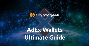 Top 11 AdEx (ADX) Wallets for 2021 - Ultimate Guide by Cryptogeek