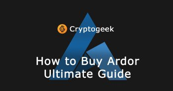 Cómo Comprar Ardor (ARDR) - Guía Definitiva por Cryptogeek