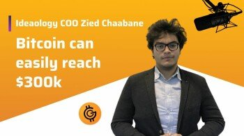 """""""Bitcoin can easily reach $300k"""" An interview with Zied Chaabane, Ideaology COO"""