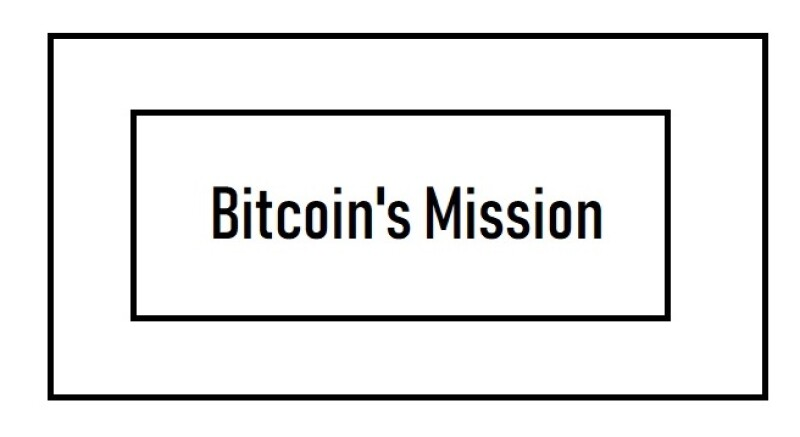 Bitcoin's Mission
