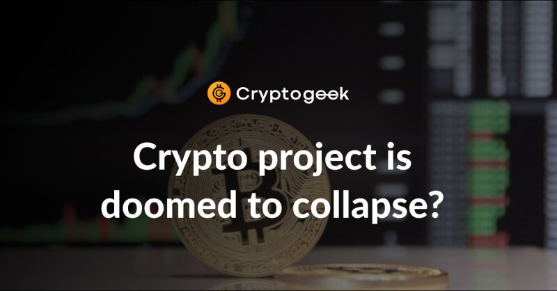 How to define that a crypto project is doomed to collapse?