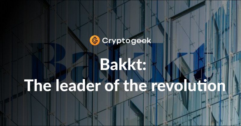 The leader of the revolution: What are the prospects for the Bakkt platform?
