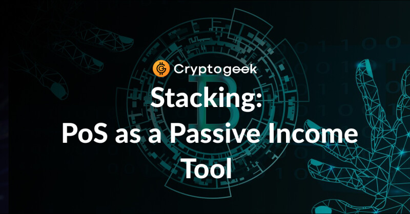 Stacking: Pros and Cons of Proof of Stake (PoS) as a Passive Income Tool