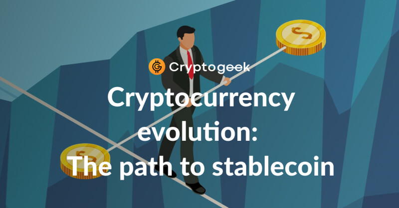 Cryptocurrency evolution: The path to stablecoins