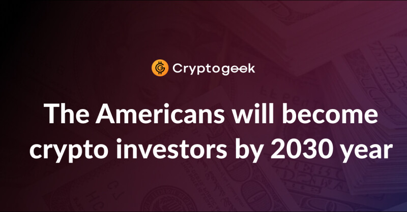 The richest Americans will become crypto investors by 2030!