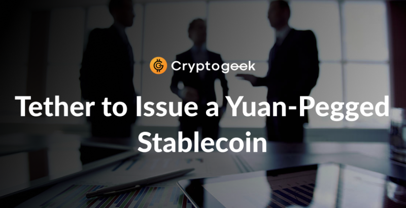Bitfinex Shareholder: Tether to Issue a Yuan-Pegged Stablecoin