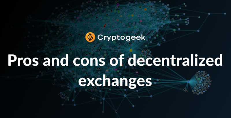 Pros and Cons of Decentralized Exchanges: Why DEXs Are Barely Used?
