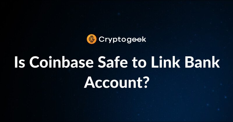 Coinbase安全链接银行账户吗? |Coinbase安全分析
