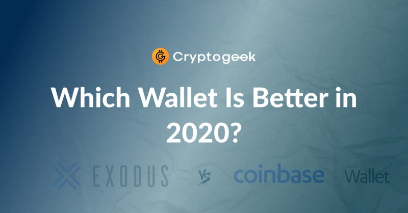 Exodus vs Coinbase - Which Wallet Is Better in 2020?