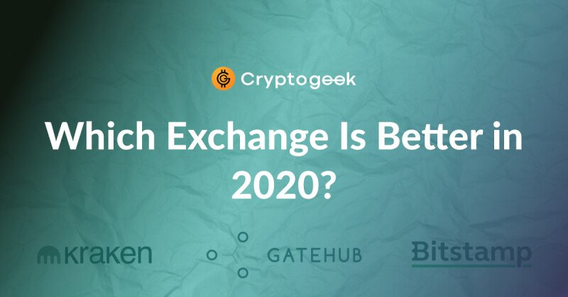 Bitstamp vs Kraken vs GateHub - Which One to Use in 2020?