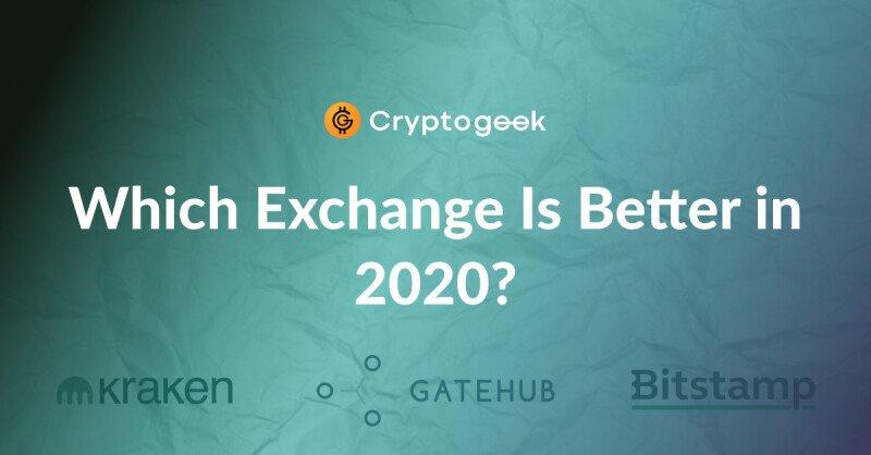 Bitstamp, Kraken или Gatehub — какая биржа лучше в 2020 году?