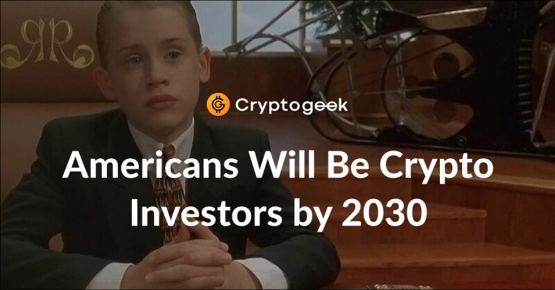 The Richest Americans Will Become Crypto Investors by 2030 - The Expert Prediction