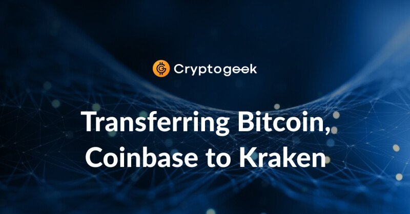 How to Transfer Bitcoin From Coinbase to Kraken?