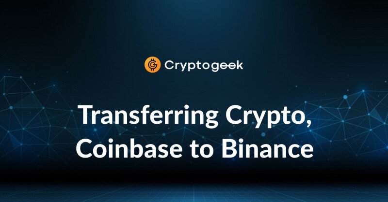 How to Transfer from Coinbase to Binance - 5 Easy Steps