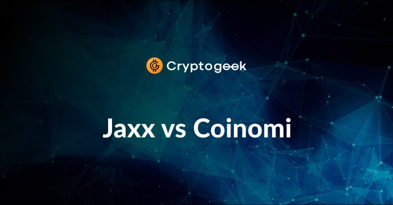 Compare Jaxx vs Coinomi - Which Wallet Is Better?