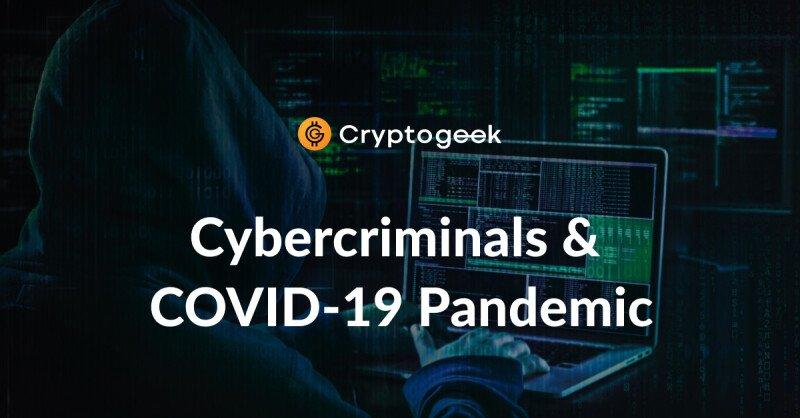 Cybercriminals Take Advantage of COVID Pandemic - Be Careful!