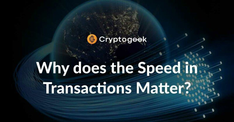 Why Does The Speed In Transactions Matter?