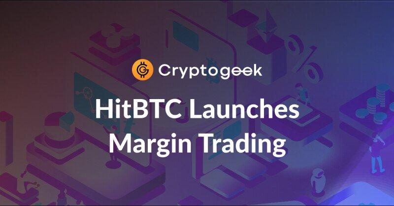 HitBTC ahora ofrece comercio de margen, se lanzó la aplicación iOS