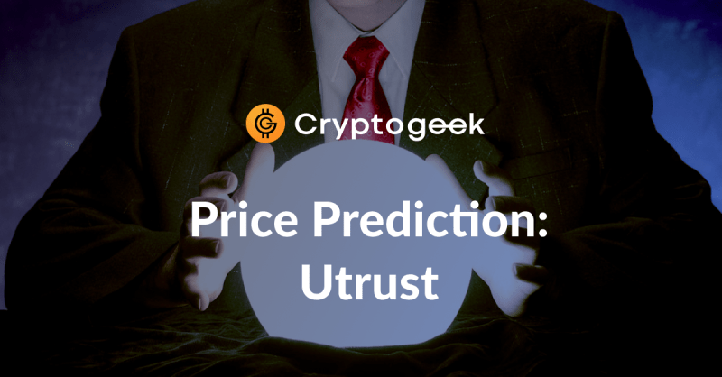 UTRUST (UTK) Price Prediction 2021 – 2025