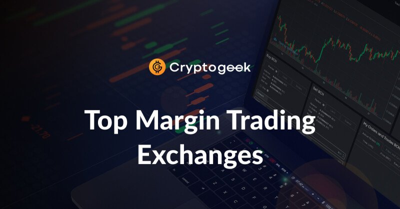 The Top 4 Exchanges for Margin Trading in 2021 - Ultimate Guide
