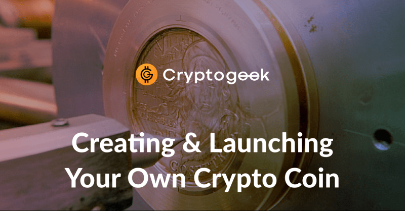 How to Create and Launch Your Own Cryptocurrency: a Step-by-Step Guide