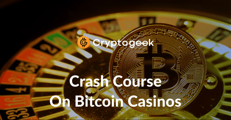 The Ultimate Guide to Bitcoin Casinos by Cryptogeek