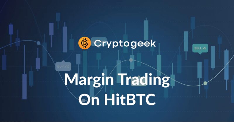 HitBTC Margin Trading - Ultimate Guide 2021 by Cryptogeek