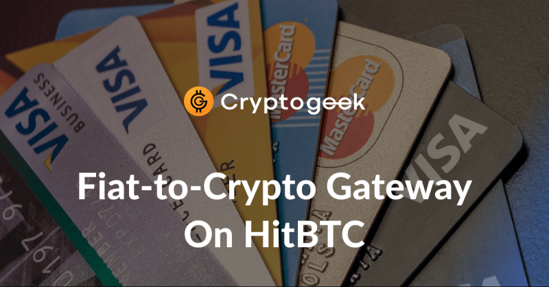 How To Buy Crypto With a Bank Card on HitBTC - Ultimate Guide by Cryptogeek