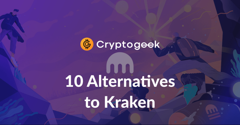 Top 10 Kraken Alternatives for 2021 - Ultimate Guide by Cryptogeek