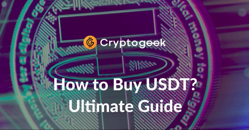Onde e como comprar o cabo (USDT)? - Guia Final 2021 / Cryptogeek