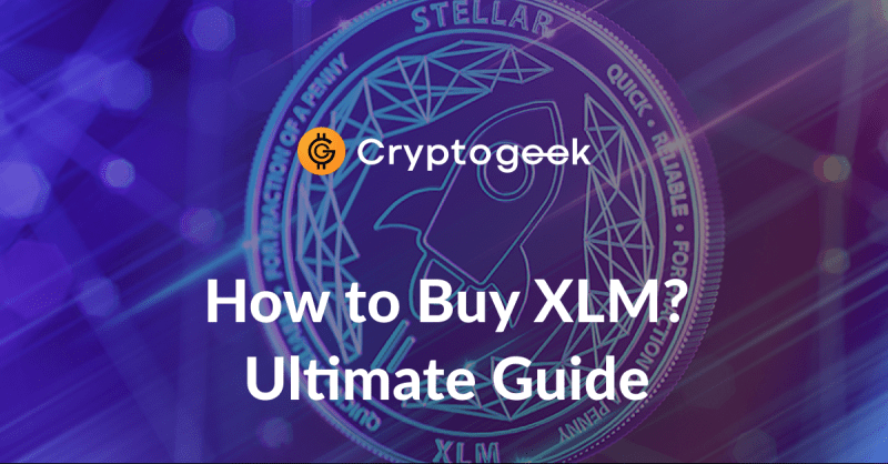 Where and How to Buy Stellar Lumens? - Ultimate Guide 2021 | Cryptogeek