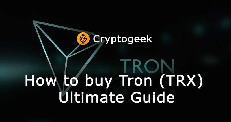트론(TRX)을 사는 곳과 방법-Cryptogeek 의 궁극적 인 가이드