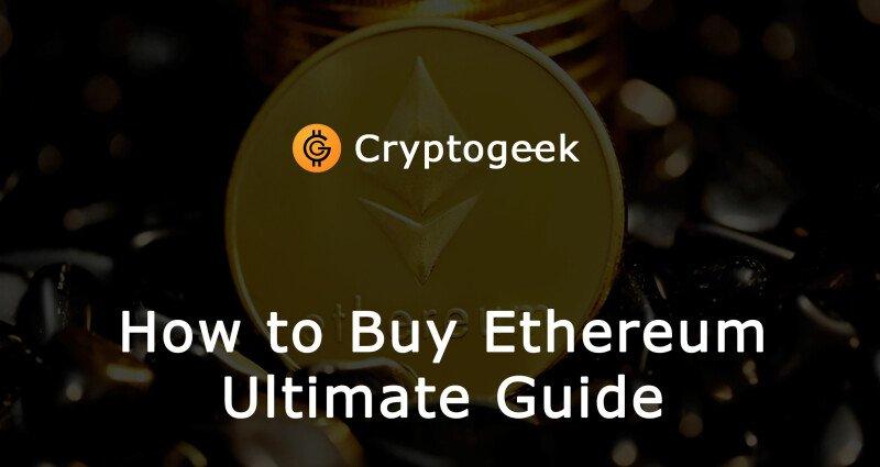 Dónde y Cómo Comprar Ethereum (ETH) - Guía Definitiva de Cryptogeek