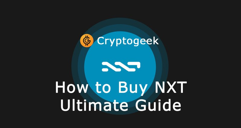How to Buy Nxt (NXT) - Ultimate Guide by Cryptogeek