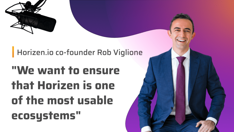 """""""The markets have seen a positive trend that I foresee continuing indefinitely"""" An interview with Horizen.io co-founder Rob Viglione"""
