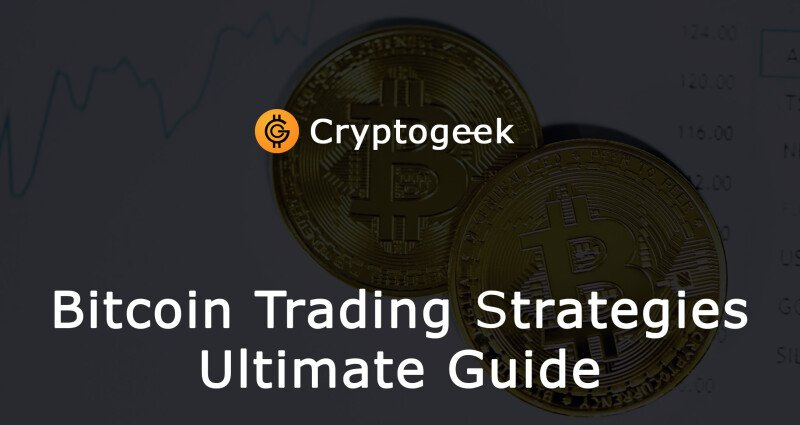 Bitcoin Trading Strategies in 2021 - Ultimate Guide