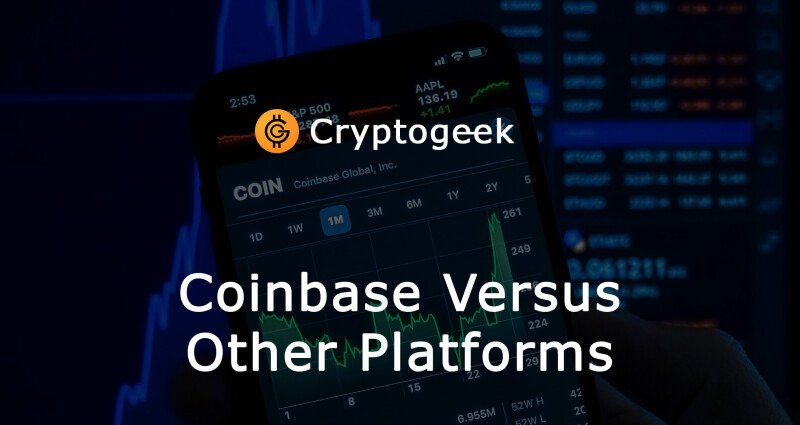 Coinbase Versus Other Platforms: How To Choose