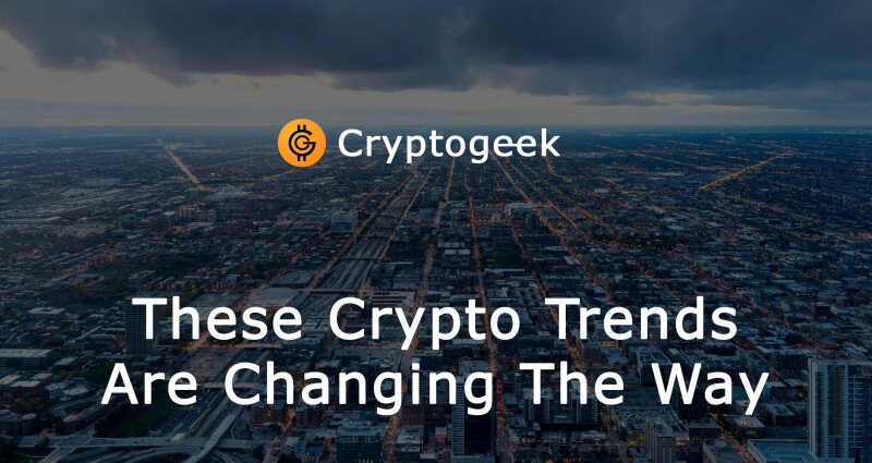 These Crypto Trends Are Changing the Way Companies Do Business