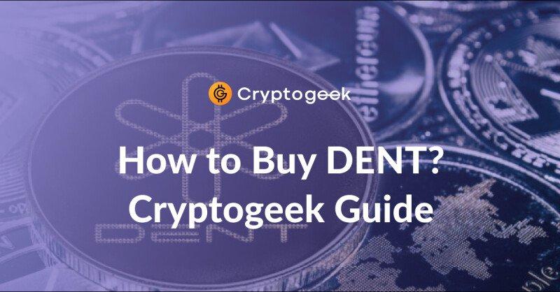 كيفية شراء عملة دنت - الدليل النهائي من قبل Cryptogeek